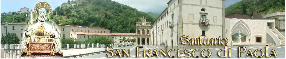 Clicca su la foto e Visiti il sito Ufficiale del Santuario di San Francesco di Paola