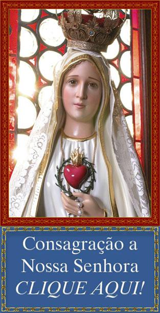 Consagre-se a Nossa Senhora!