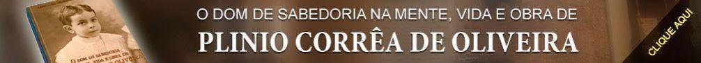 O dom de sabedoria na mente, vida e obra de Plinio Corrêa de Oliveira.