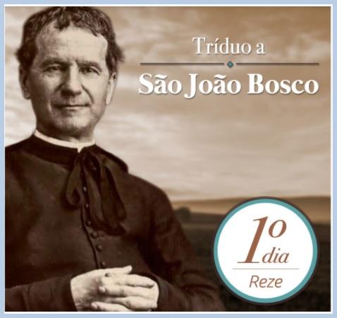 TRÍDUO A SÃO JOÃO BOSCO, INTERCESSOR DA JUVENTUDE: REZE CONOSCO!