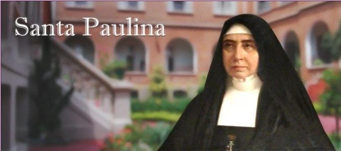 SANTO DO DIA: SANTA MADRE PAULINA