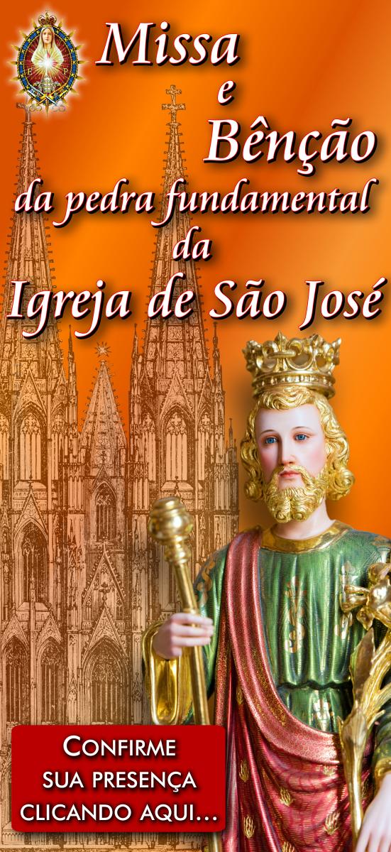 Confirme sua presença na Missa e Bênção da pedra fundamental da Igreja de São José, dos Arautos do Evangelho