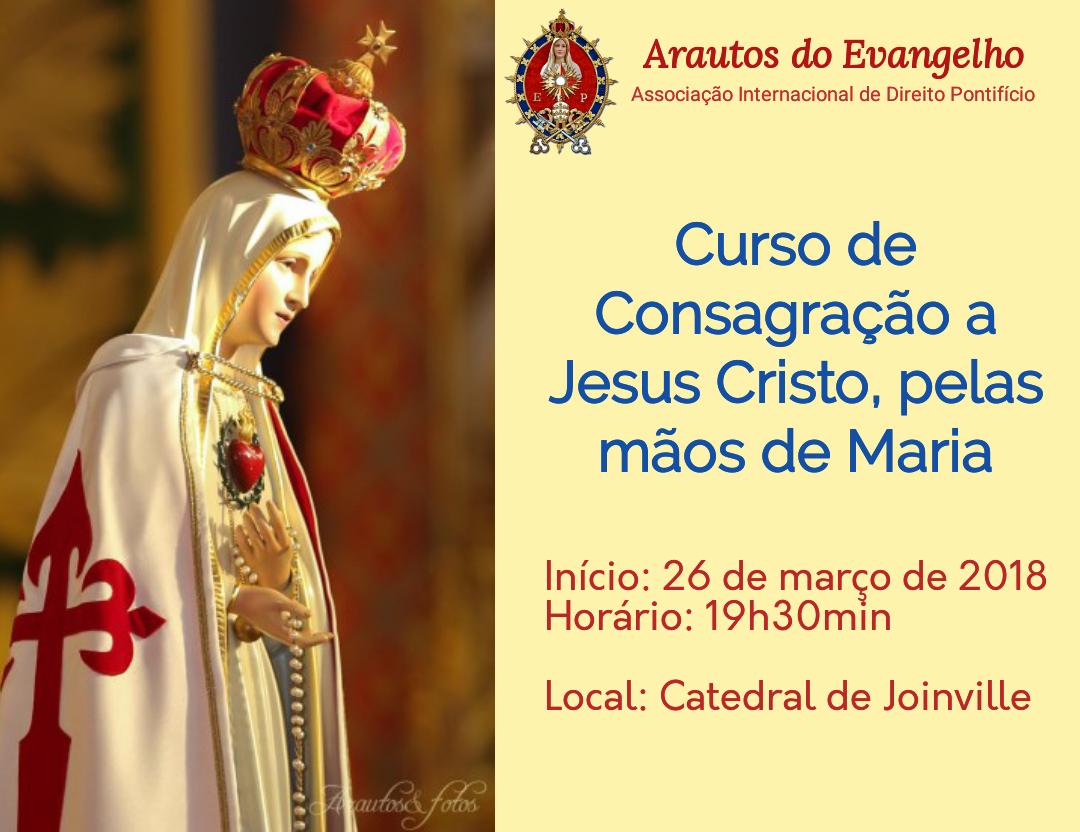 Convite: Curso de Consagração a Jesus Cristo, pelas mãos de Maria