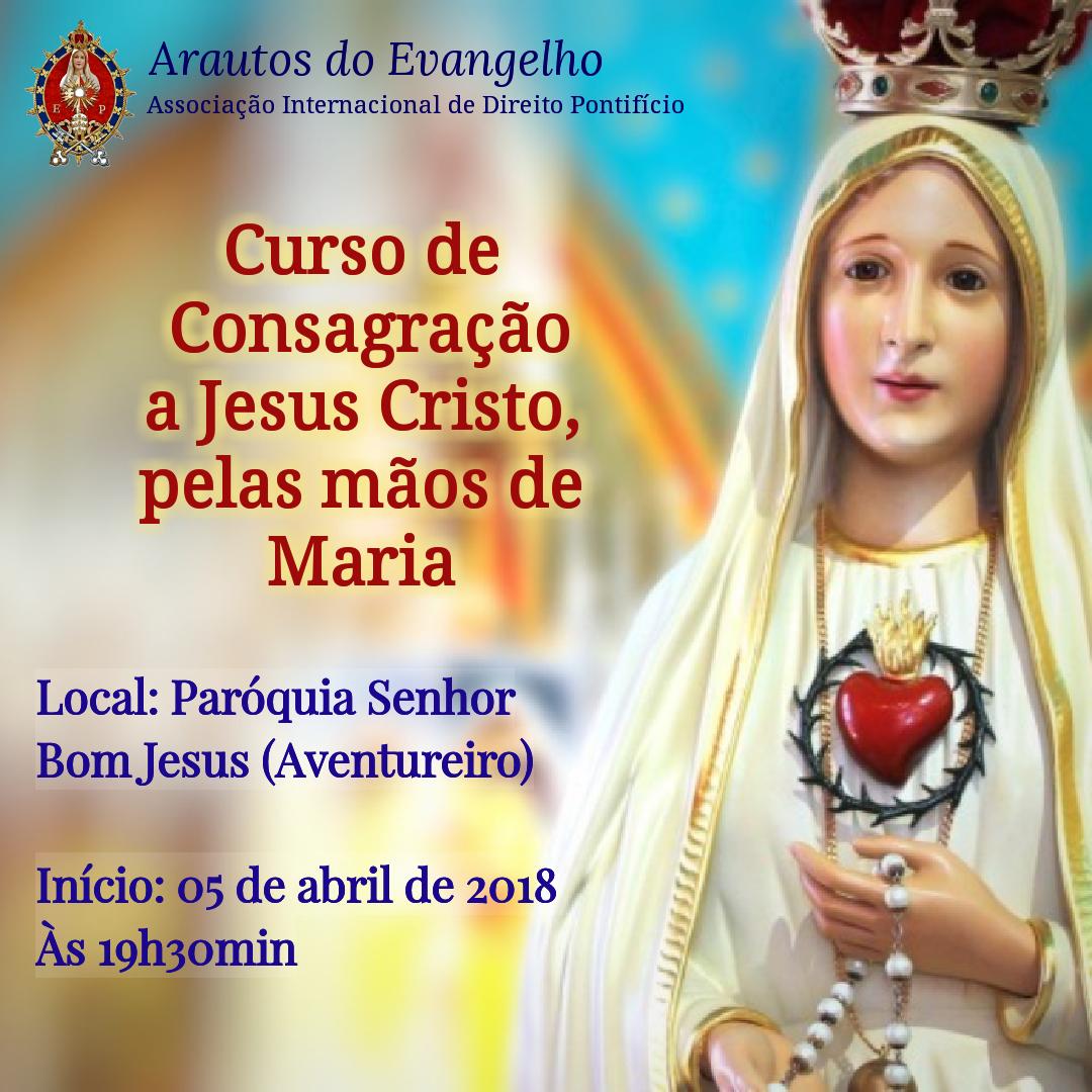 Curso de Consagração a Jesus Cristo, pelas mãos de Maria