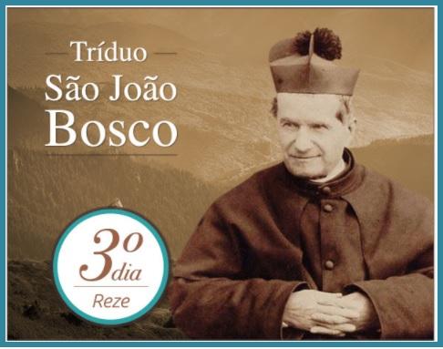 TRÍDUO A SÃO JOÃO BOSCO: FAÇA OS SEUS PEDIDOS E CONFIE NA SUA INTERCESSÃO!