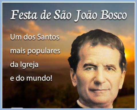FESTA DE SÃO JOÃO BOSCO!