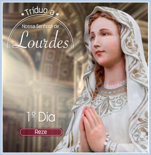 TRÍDUO A NOSSA SENHORA DE LOURDES: REZE CONOSCO!